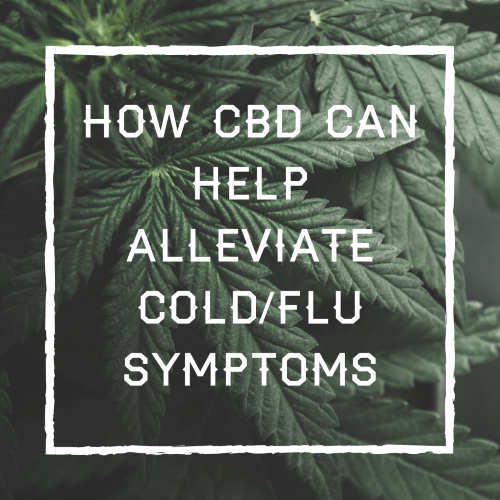 How CBD can help alleviate cold/flu symptoms