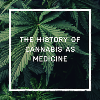 The History of Cannabis as Medicine