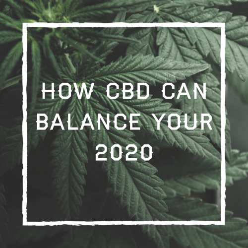 How CBD Can Balance Your 2020