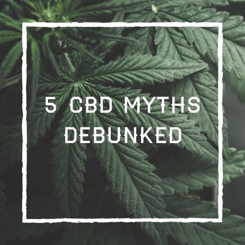 5 CBD Myths Debunked