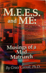 M.E.E.S and Me, Musing of a Mad Matriarch