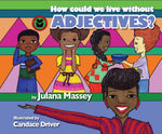B- How Could We Live Without Adjectives?