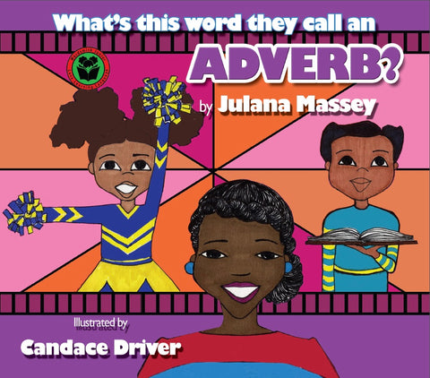 B- What's This Word They Call An Adverb?
