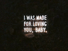 I Was Made for Loving You, Baby. - Neon Rental