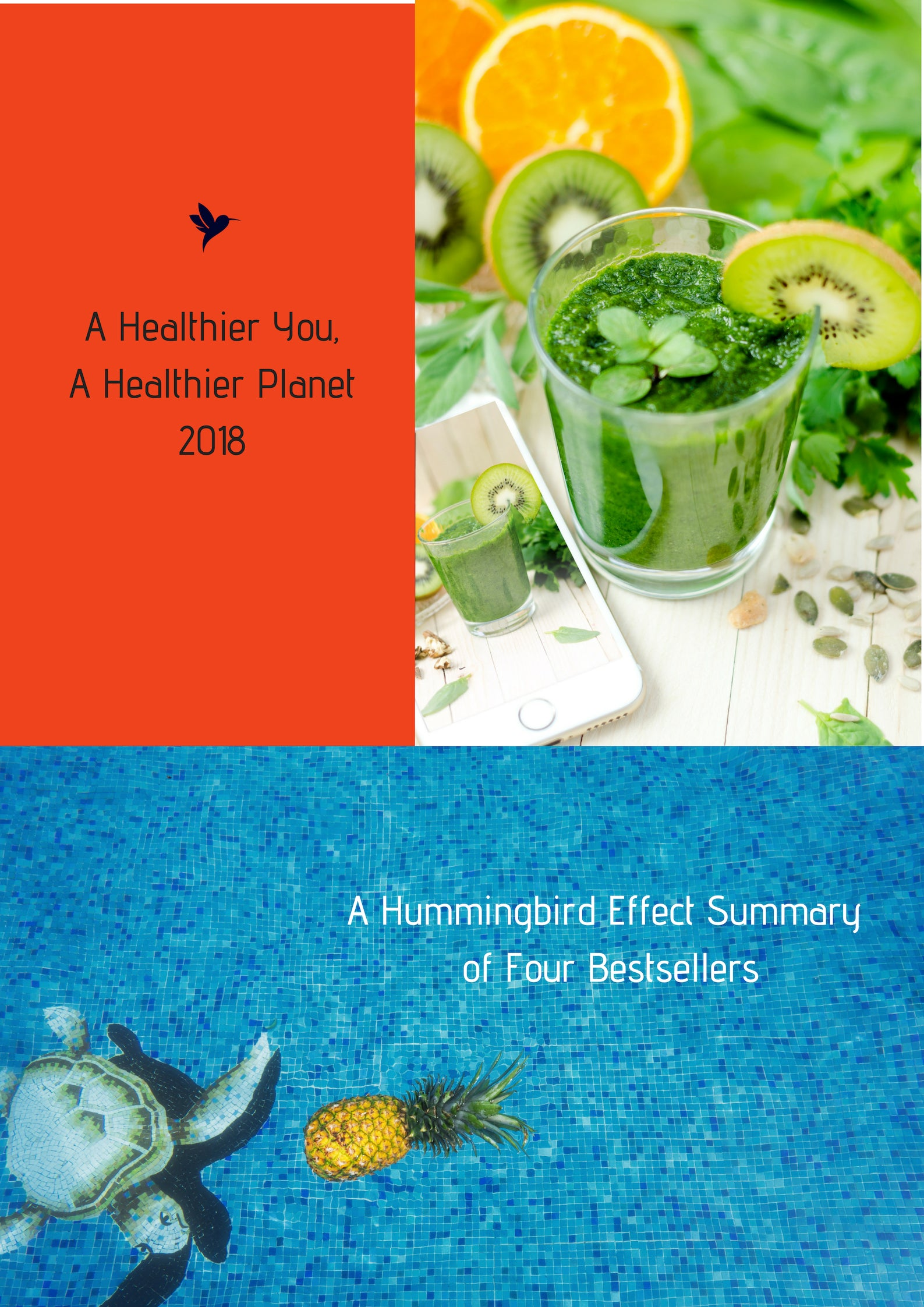 """A Healthier You, A Healthier Planet"" Summary of Four Bestsellers - The Hummingbird Effect"