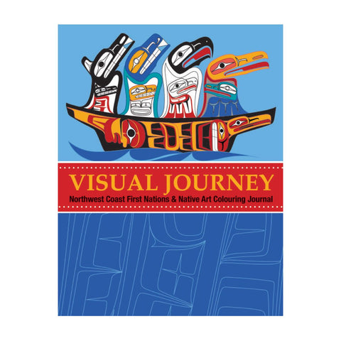 Visual Journey: Northwest Coast First Nations and Native Art Colouring Journal