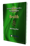 ACTIVATE YOUR Home and Office For Success in Health with Feng Shui