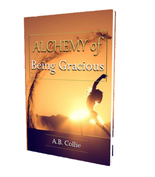 ALCHEMY OF Being Gracious