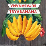 TRY A BANANA BUY A BANANA Hanging Grocery Poster 1950s
