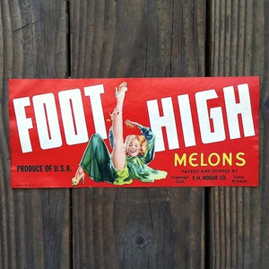FOOT HIGH MELONS Fruit Crate Box Label 1940s