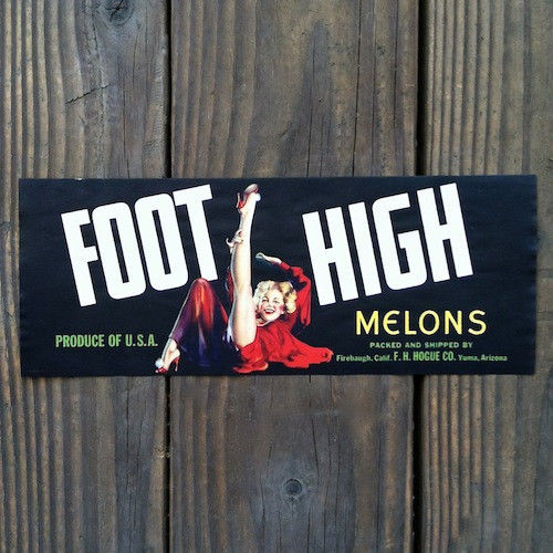 FOOT HIGH MELONS Pinup Fruit Crate Label 1940s