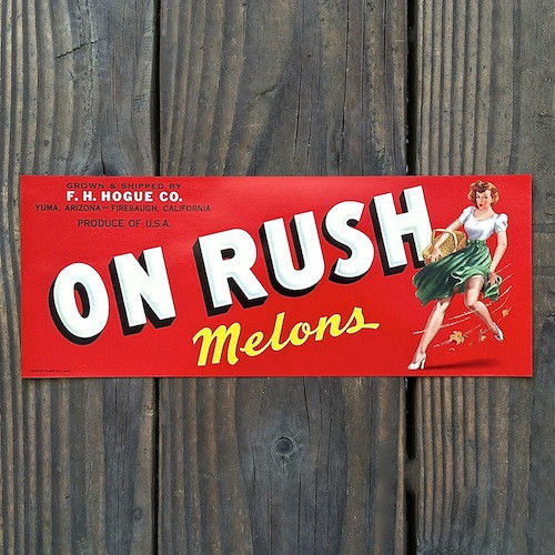 ON RUSH MELONS Fruit Crate Box Citrus Label 1940s