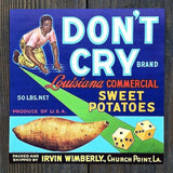 DON'T CRY Fruit Crate Box Label 1930s