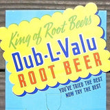 DUB-L-VALU ROOT BEER Store Soda Topper Sign 1940s