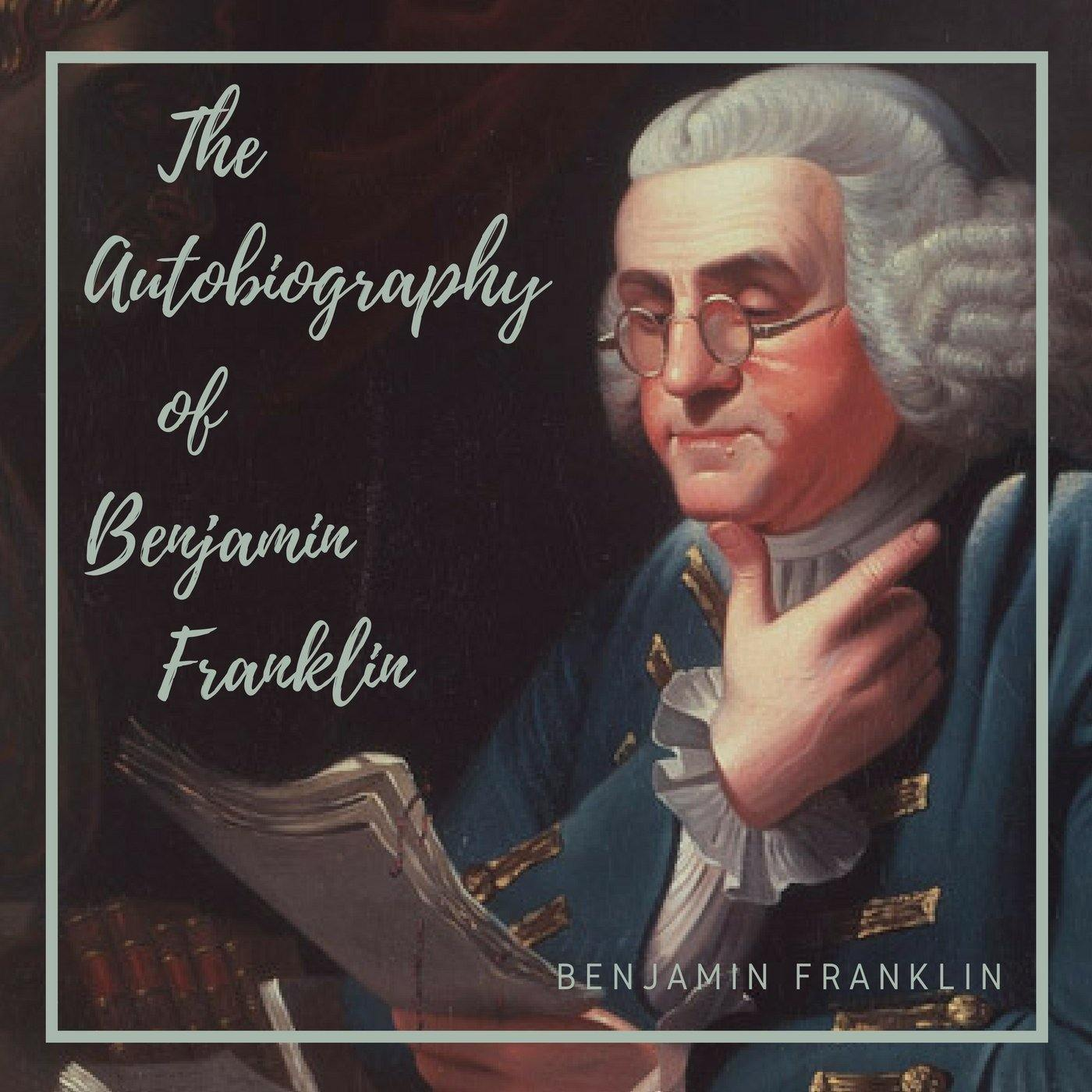 The Autobiography of Benjamin Franklin (Audiobook) | 22 Lions
