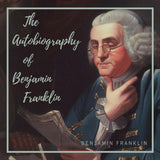 The Autobiography of Benjamin Franklin (Audiobook) - 22 Lions