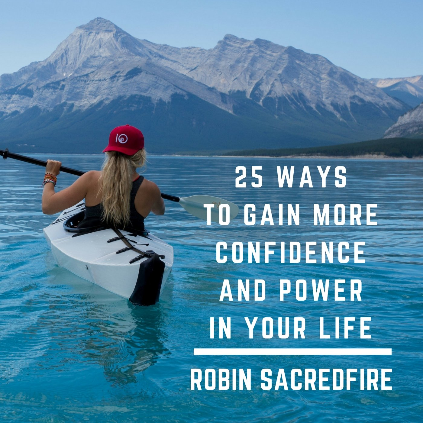 25 Ways to Gain More Confidence and Power in Your Life (Audiobook) | 22 Lions