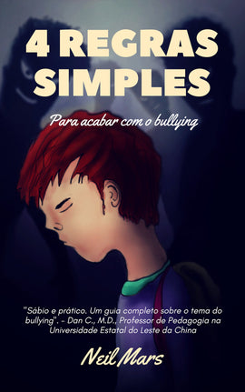 4 Regras Simples Para Acabar com o Bullying (ebook)
