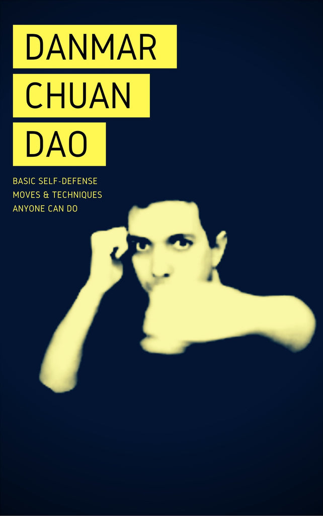 Danmar Chuan Dao: Basic Self-Defense Moves (ebook)