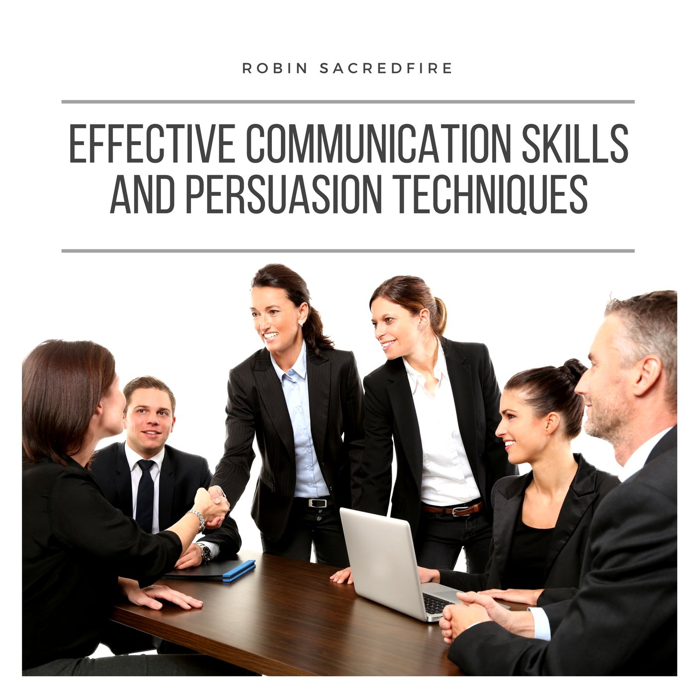 Effective Communication Skills and Persuasion Techniques (Audiobook) | 22 Lions