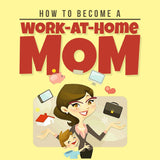 How to Become a Work at Home Mom (Audiobook) - 22 Lions