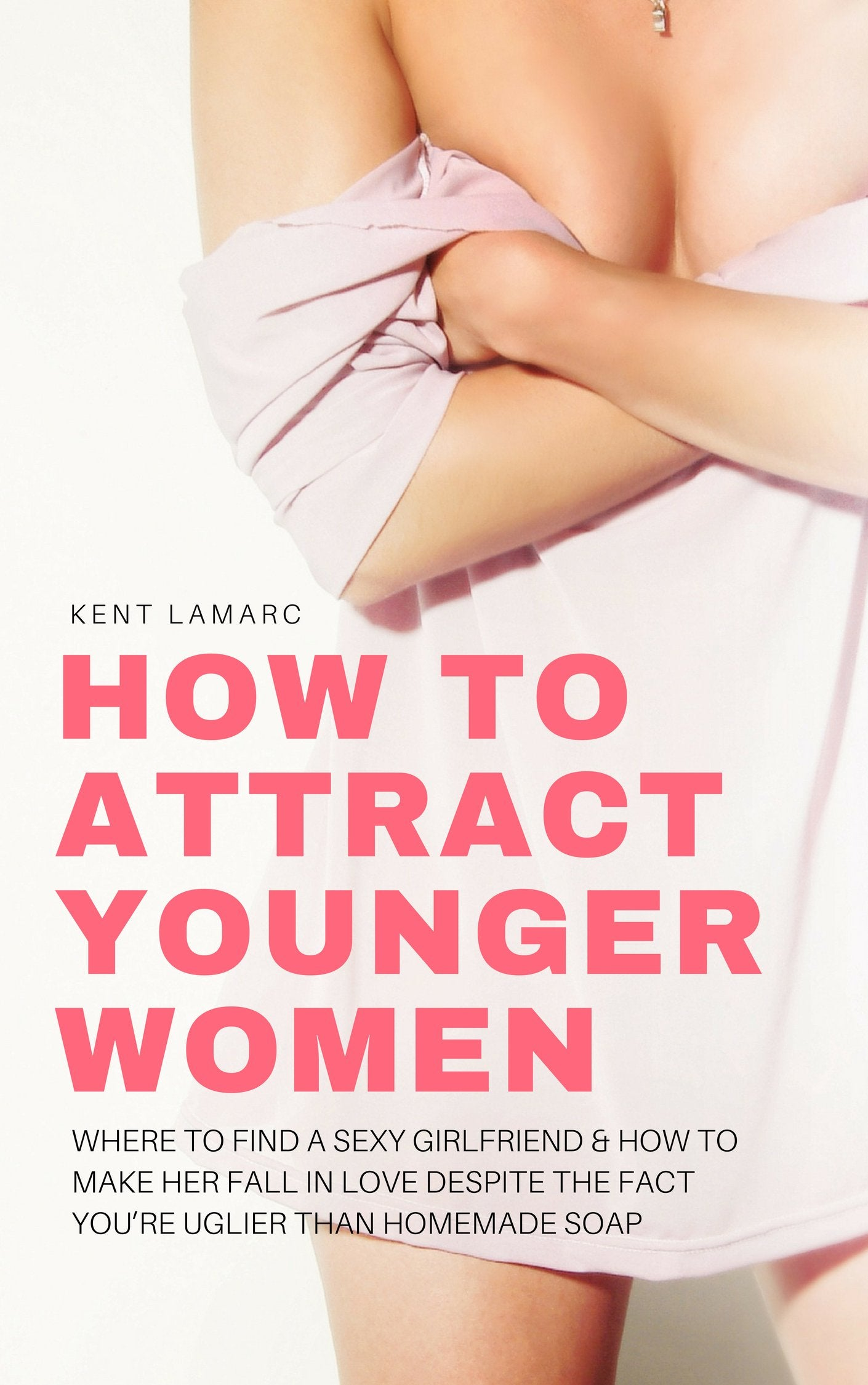 How to Attract Younger Women (ebook) | 22 Lions