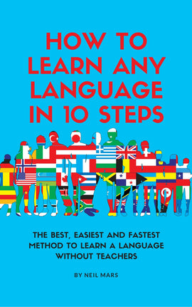 How to Learn Any language in 10 Steps (ebook)