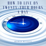 How to Live on Twenty-Four Hours a Day (Audiobook)