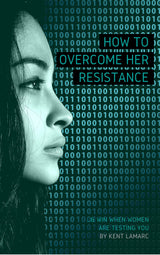 How to Overcome Her Resistance - 22 Lions