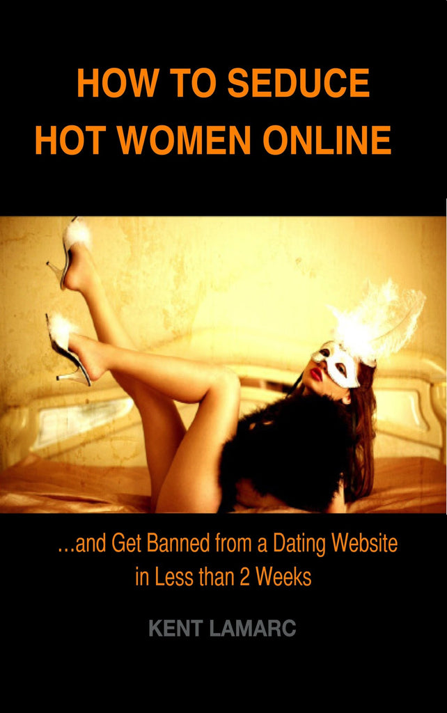 How to Seduce Hot Women Online (ebook)