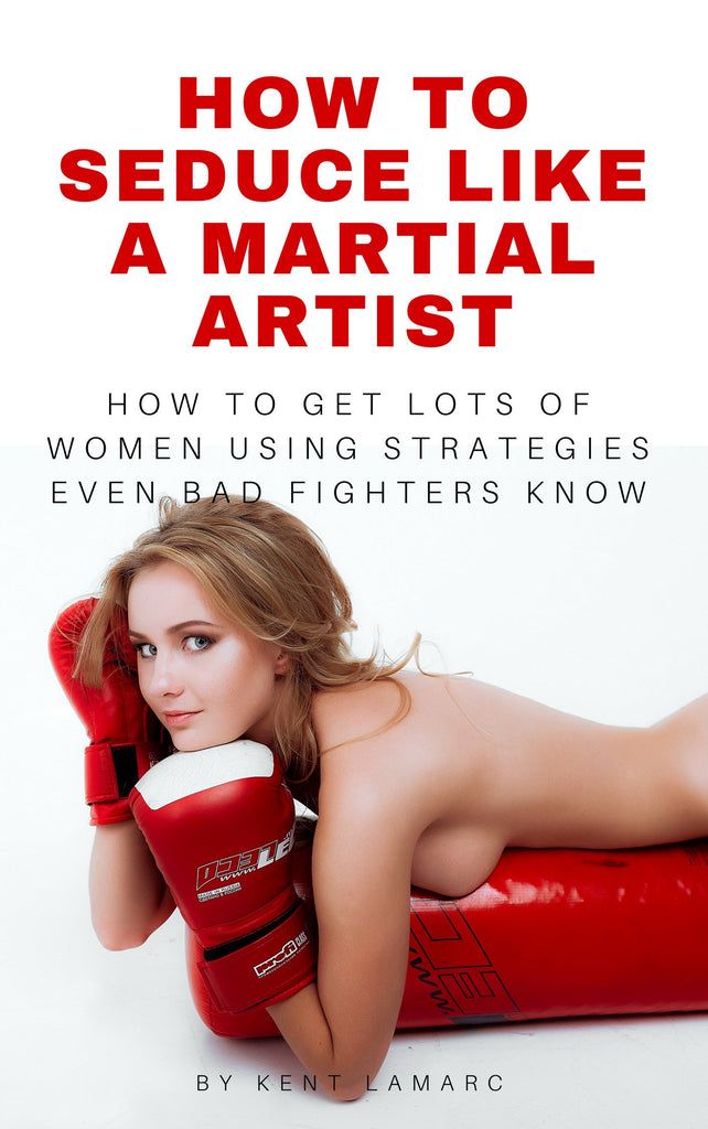 How to Seduce Like a Martial Artist (ebook)