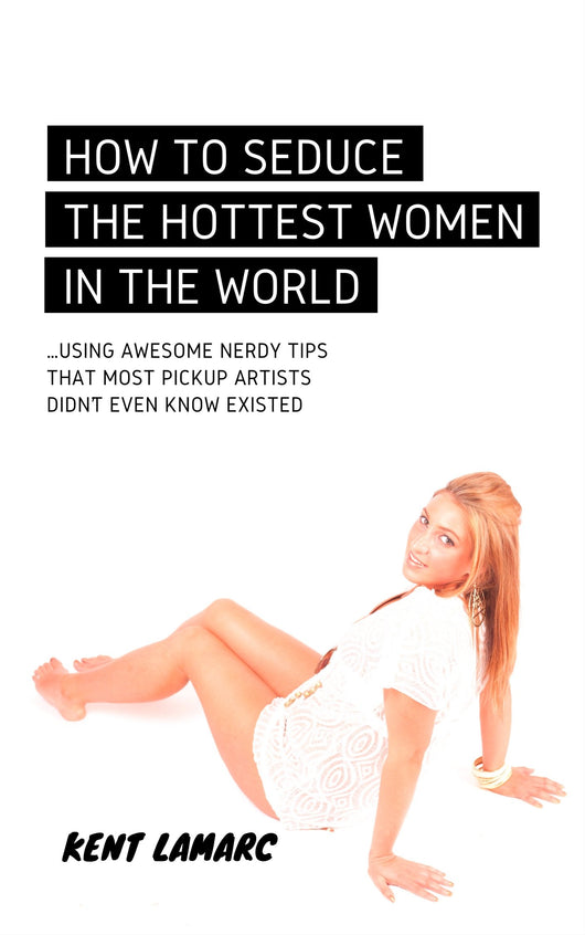 How to Seduce the Hottest Women in the World (ebook) | 22 Lions
