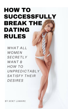 How to Successfully Break the Dating Rules (ebook)