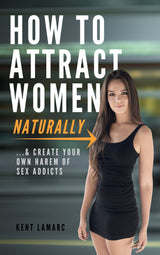 How to Attract Women Naturally - 22 Lions