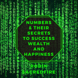 Numbers and Their Secrets to Success, Wealth and Happiness (Audiobook)
