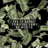 The 12 Secret Spiritual Laws of Wealth (Audiobook)