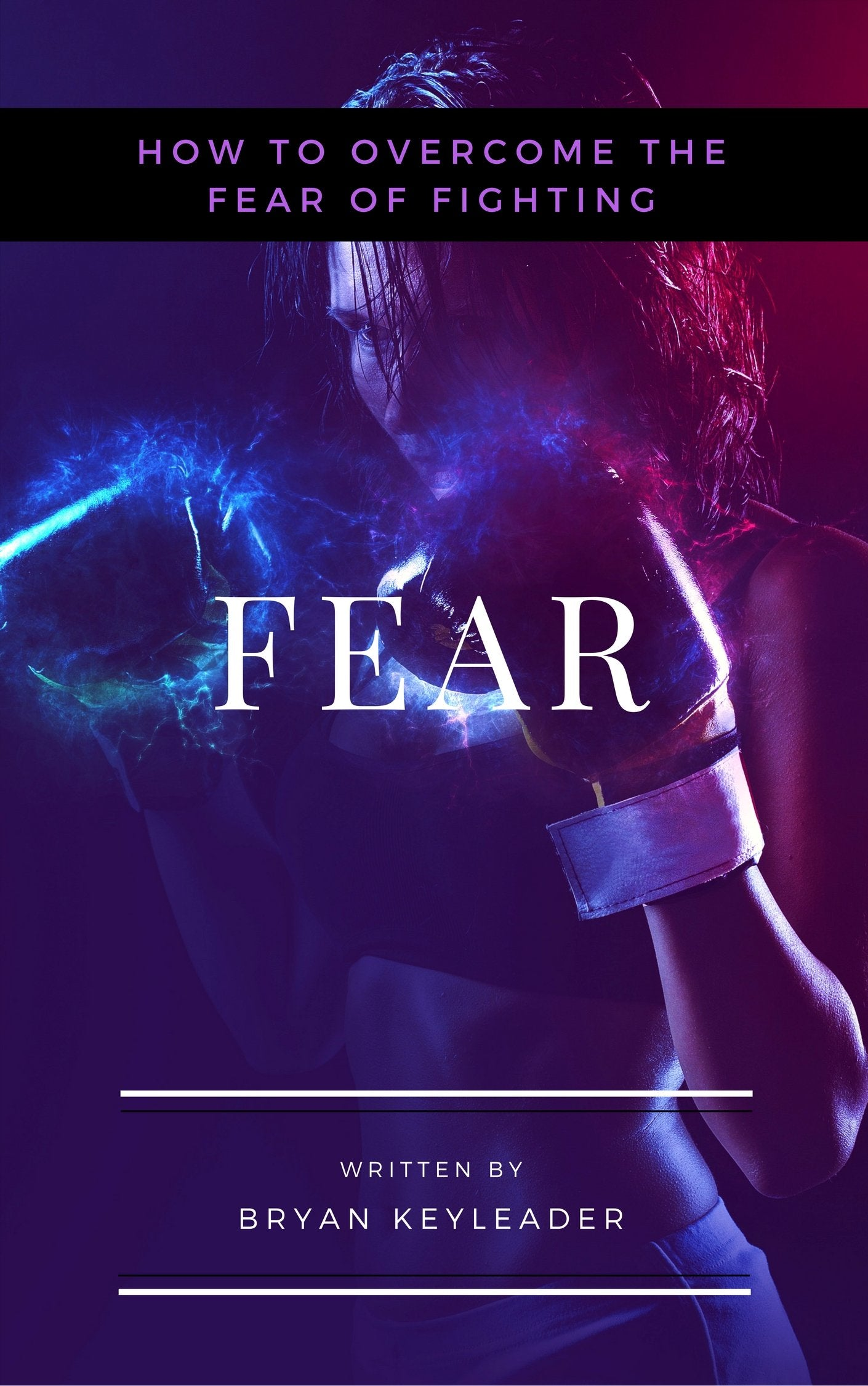 Fear: How to Overcome the Fear of Fighting (ebook) | 22 Lions