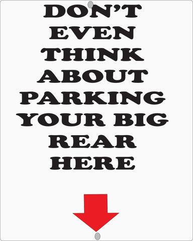 Don't Think About Parking Here  8 x 10 Sign