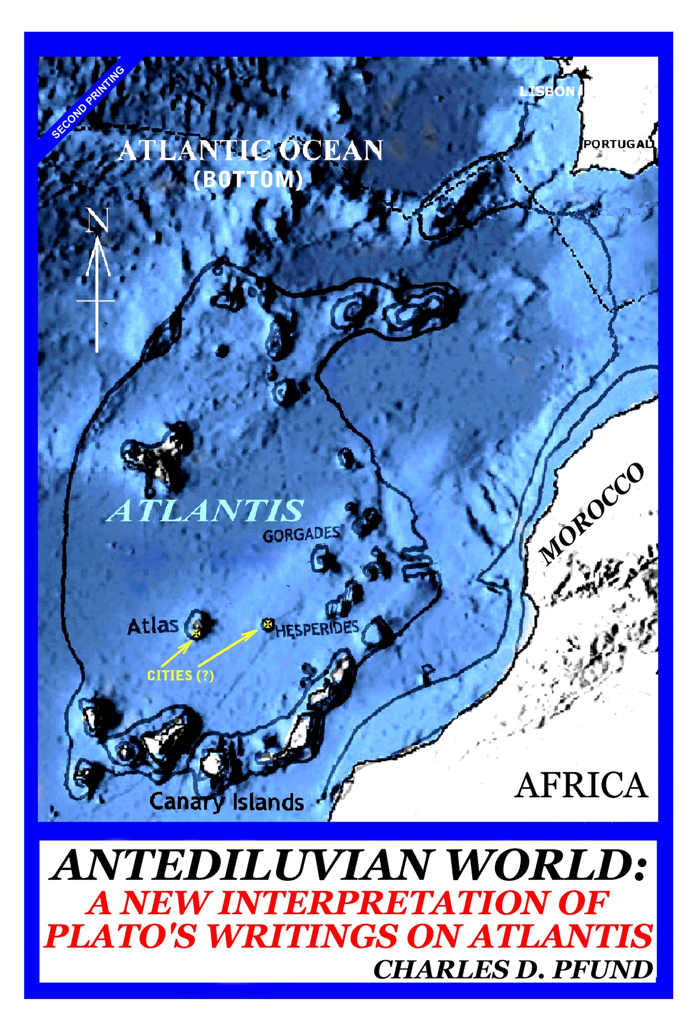 Antediluvian World - A New Interpretation of Plato's Writings on Atlantis