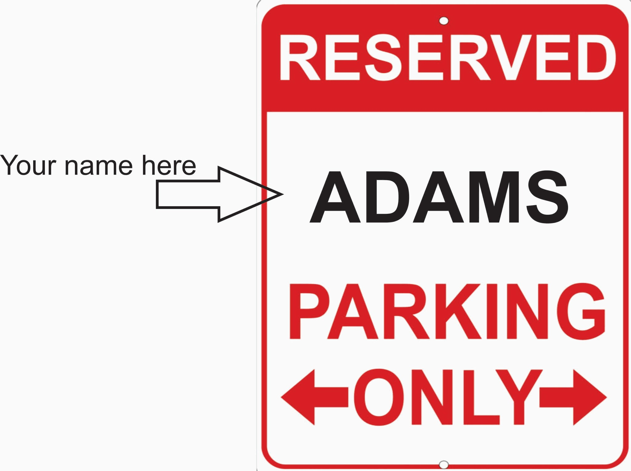 Reserved Parking Only Add Your Name Free 8 x 10  Custom Made