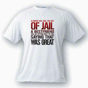 Best Friend Bail  Out T Shirt Great ....