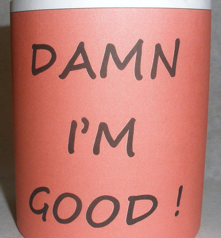 Damn I'm Good Coffee Mug