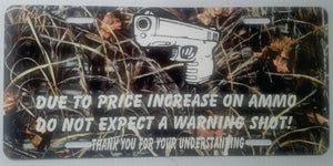 Price Increase on ammo License plate Custom made