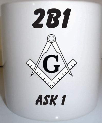 Mason 2 B 1 Ask One Custom Made Coffee Mug