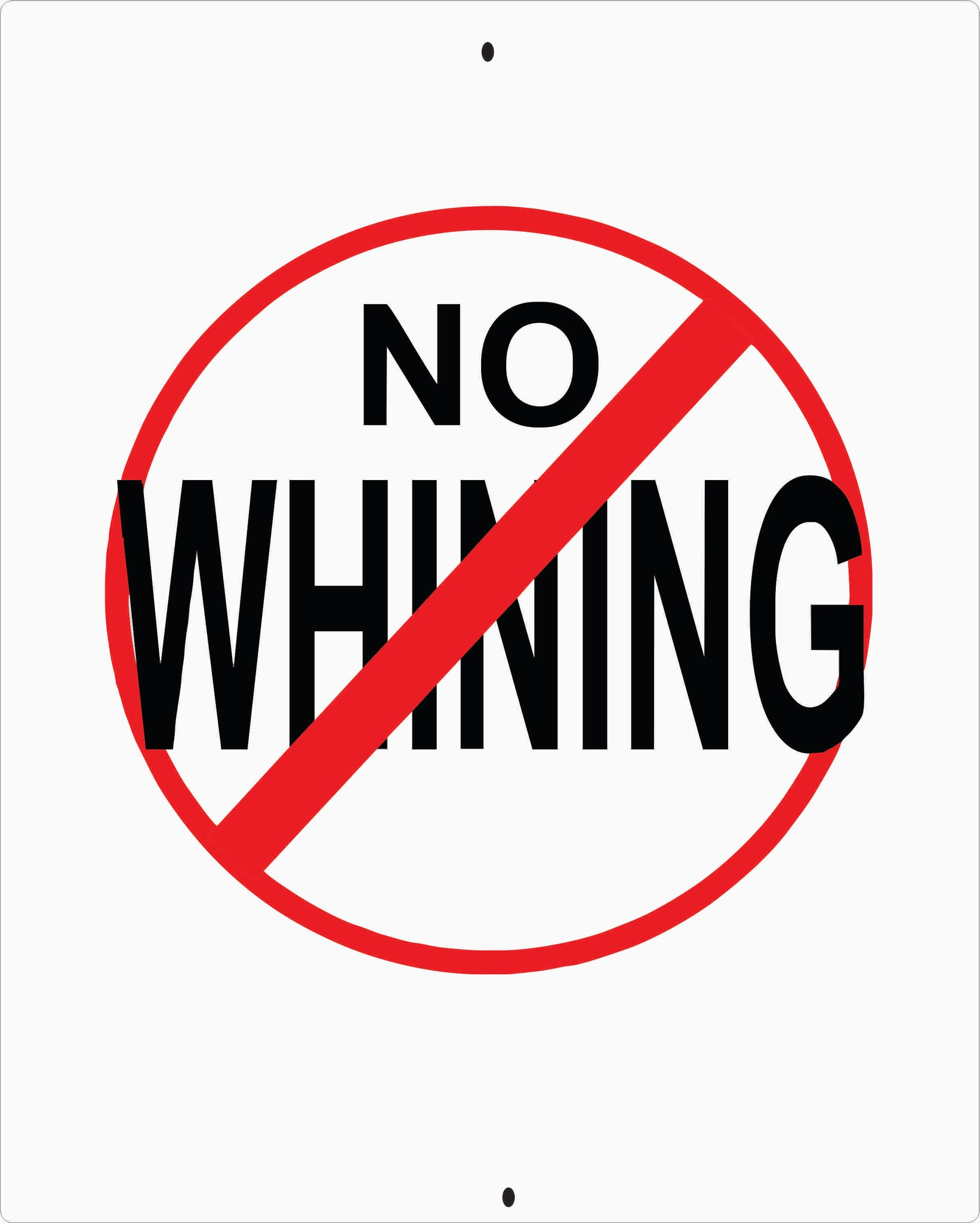 NO WHINNING Metal Aluminum Sign.8 X 10 Custom made