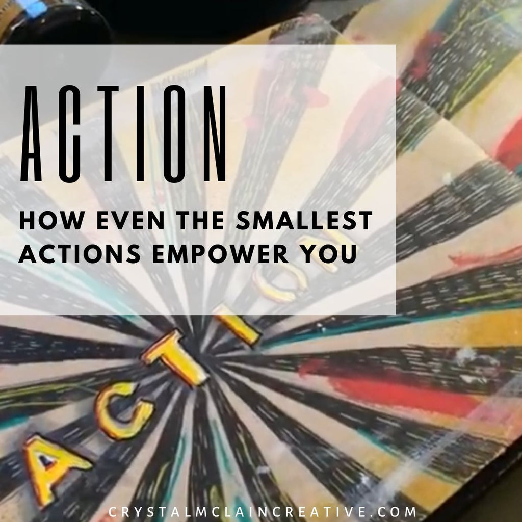 Action - How Even the Smallest Actions Empower You
