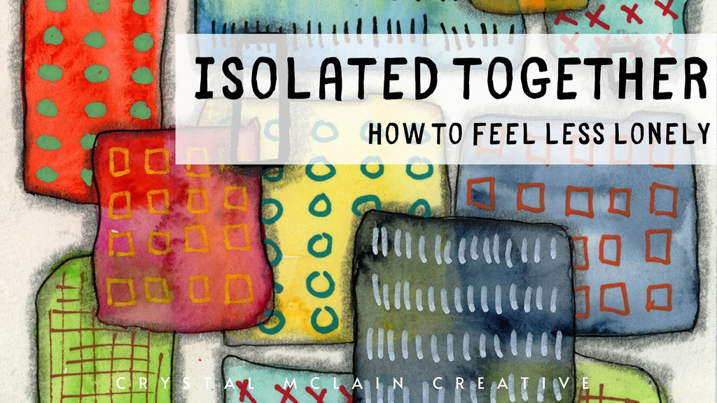 Isolated Together - How to feel less lonely