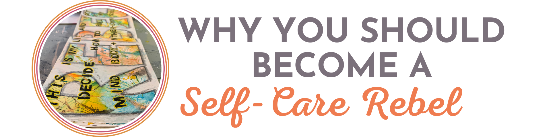 CRYSTAL MCLAIN CREATIVE BLOG WHY YOU SHOULD BECOME A SELF CARE REBEL
