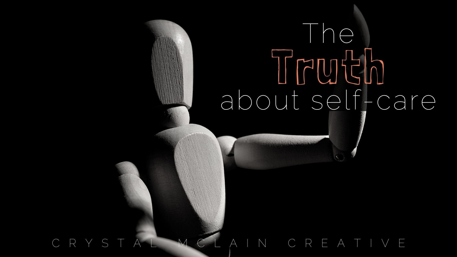 THE TRUTH ABOUTSELF CARE BLOG CRYSTAL MCLAIN CREATIVE