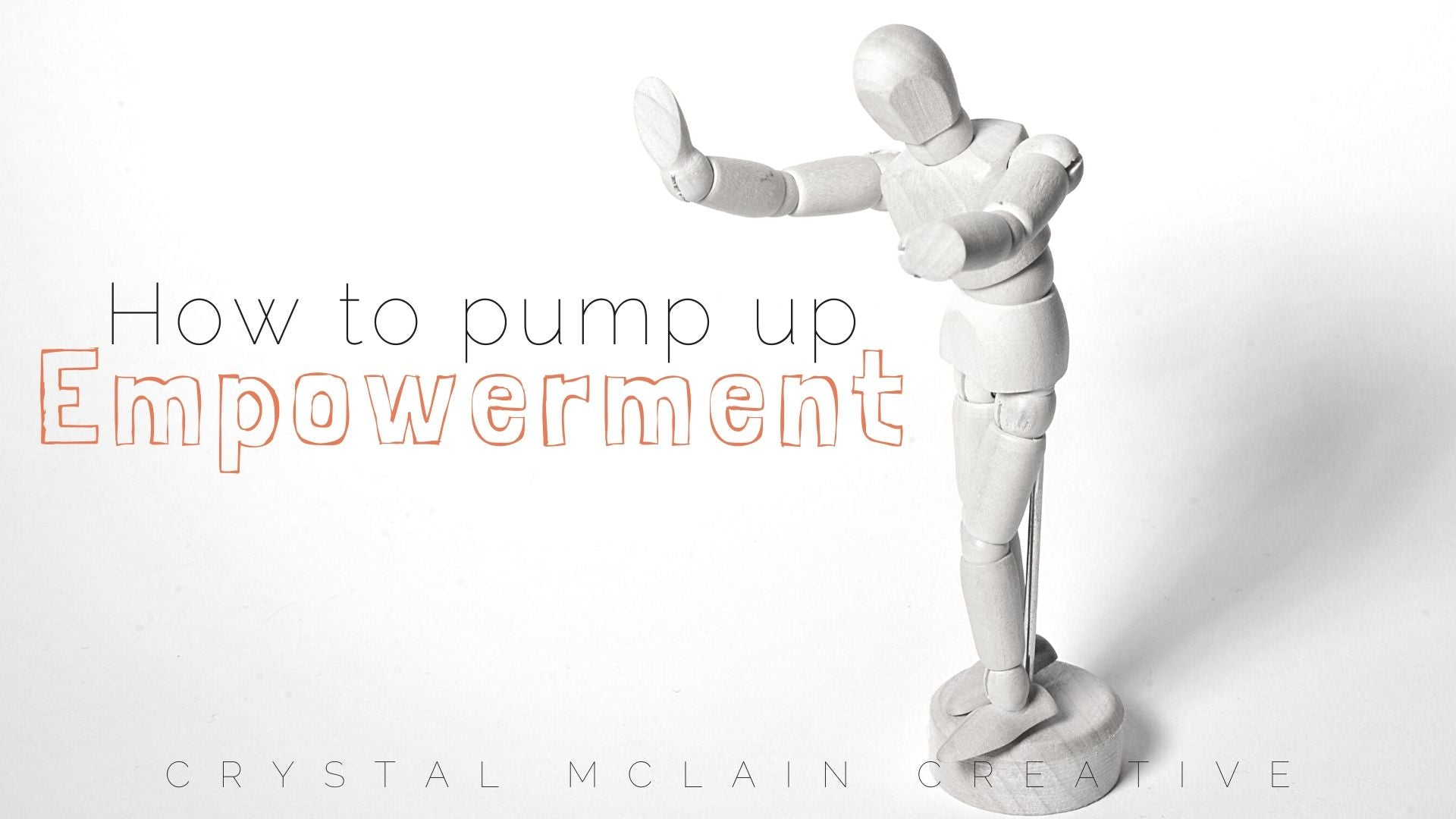 HOW TO PUMP UP EMPOWERMENT SELF CARE BLOG CRYSTAL MCLAIN CREATIVE